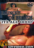 th 18306 Raunchy Ol85 Broads  It48s All Good 123 140lo Raunchy Ol Broads Its All Good